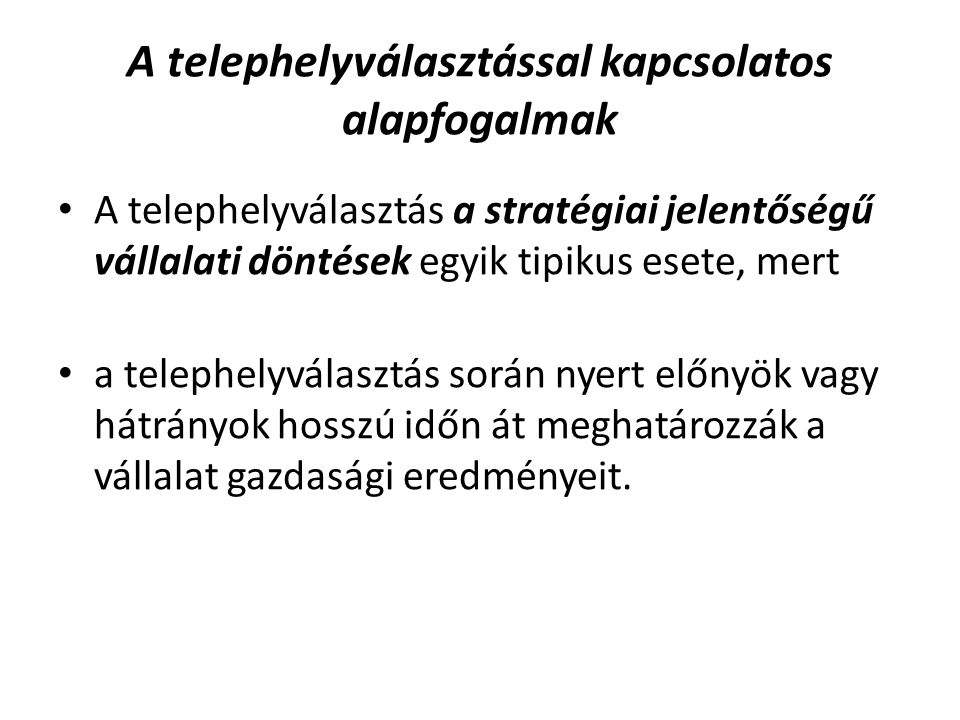A klasszikus telephelyelméletek 1 J.H.