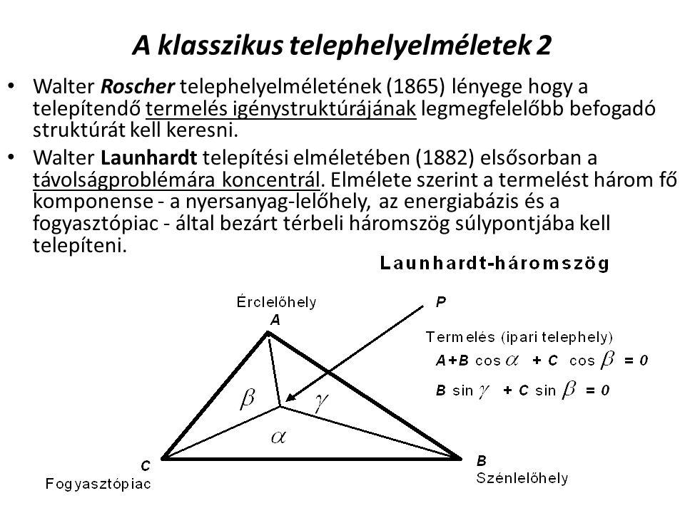 A klasszikus telephelyelméletek 3 Alfred Weber tiszta telephelyelmélete (1909) szerint a telephely-kiválasztás alapelve a termelési költségek minimalizálása.