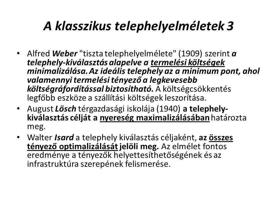 A klasszikus telephelyelméletek 3 Alfred Weber