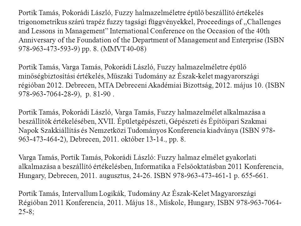 Portik Tamás, Pokorádi László, Fuzzy halmazelméletre épülő beszállító értékelés trigonometrikus szárú trapéz fuzzy tagsági függvényekkel, Proceedings
