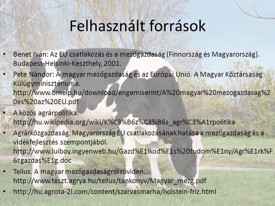 Felhasznált források Benet Iván: Az EU csatlakozás és a mezőgazdaság (Finnország és Magyarország).