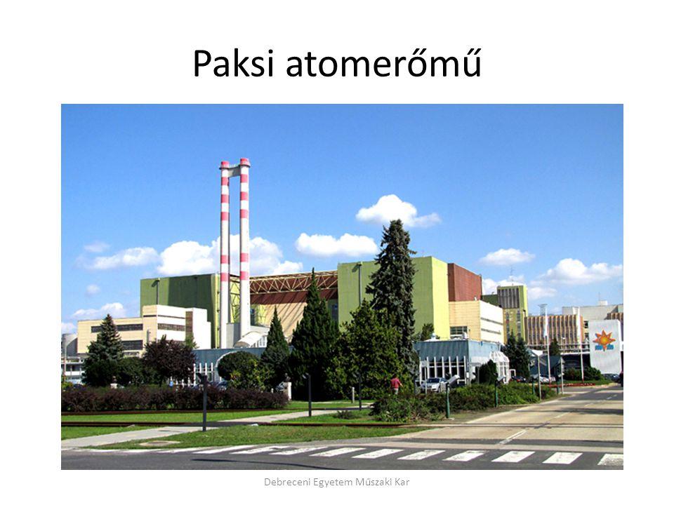 Paksi atomerőmű Debreceni Egyetem Műszaki Kar