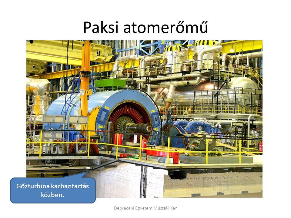 Paksi atomerőmű Debreceni Egyetem Műszaki Kar Gőzturbina karbantartás közben.