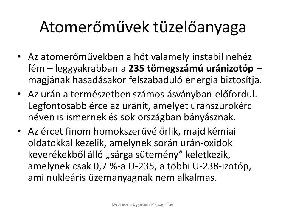 Atomerőművek tüzelőanyagának előállítása Az U-235 koncentrációja úgy növelhető, hogy az uránvegyületeket gázzá alakítják és nagy sebességgel centrifugálják (egyéb eljárások a gázdiffúzió és a gázfúvókás szeparáció)  urándúsítás.
