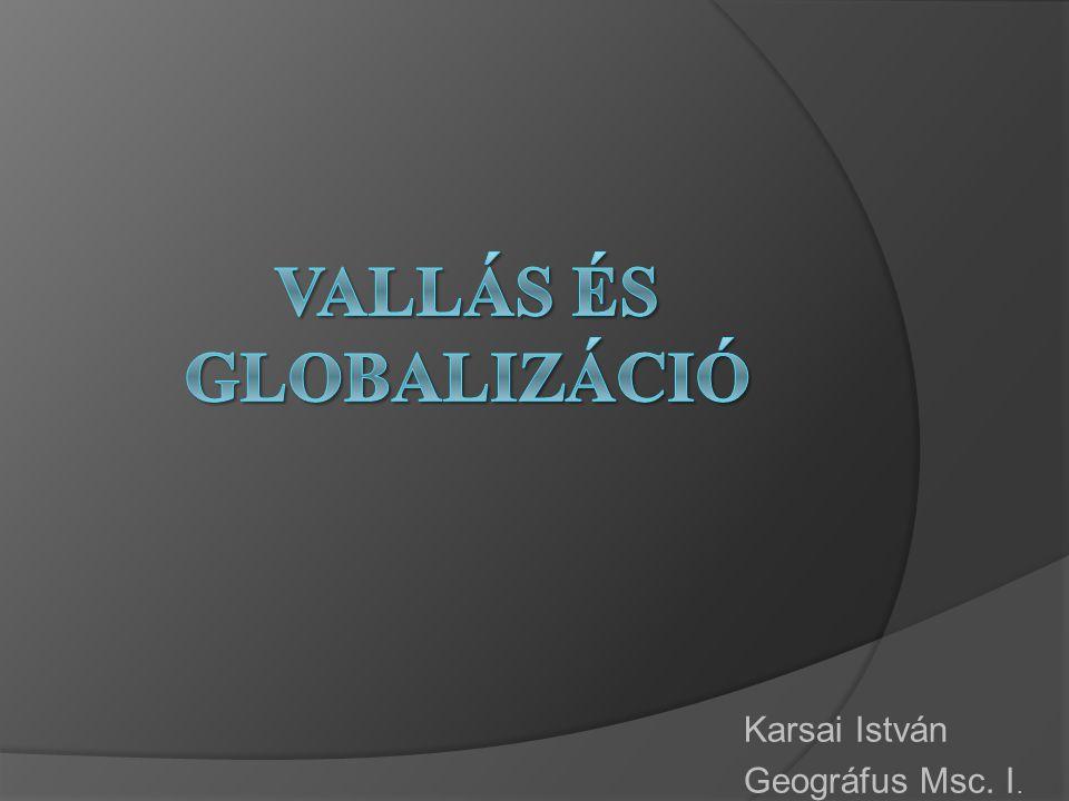Források  Simai Mihály: Világegyházak és globális kihívások a XXI.