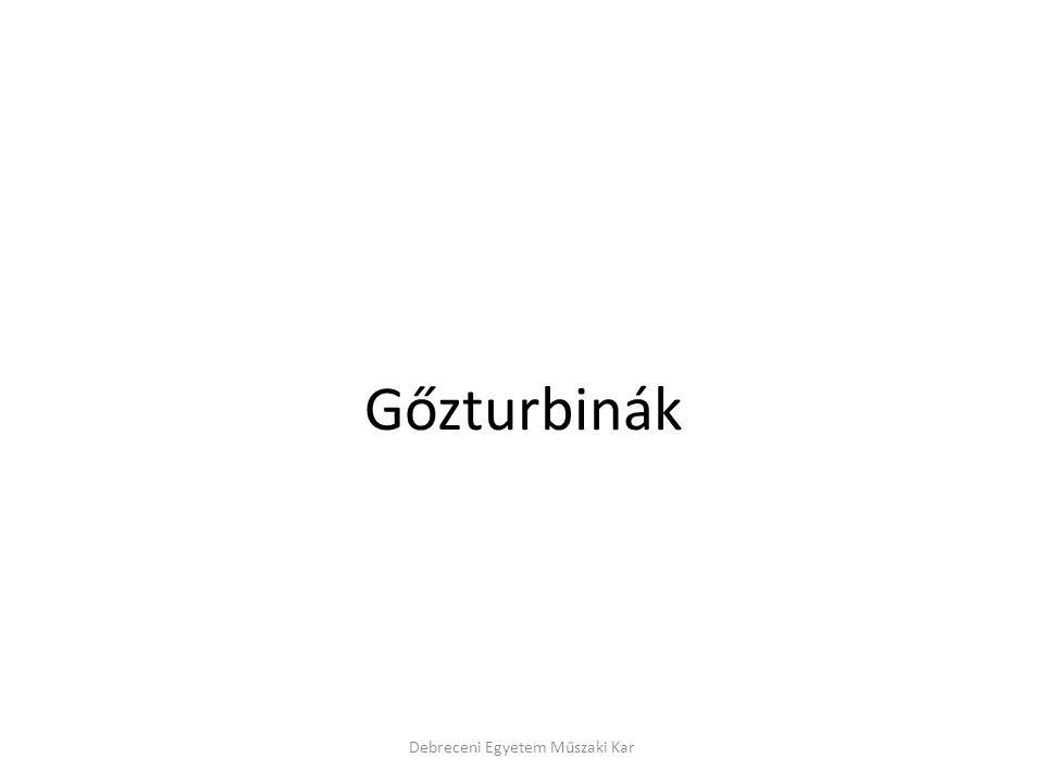 Debreceni Egyetem Műszaki Kar Gőzturbinák
