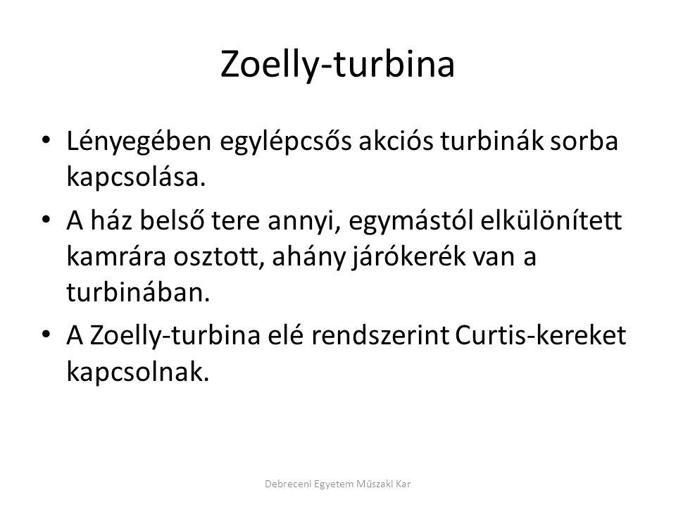 Zoelly-turbina Lényegében egylépcsős akciós turbinák sorba kapcsolása. A ház belső tere annyi, egymástól elkülönített kamrára osztott, ahány járókerék