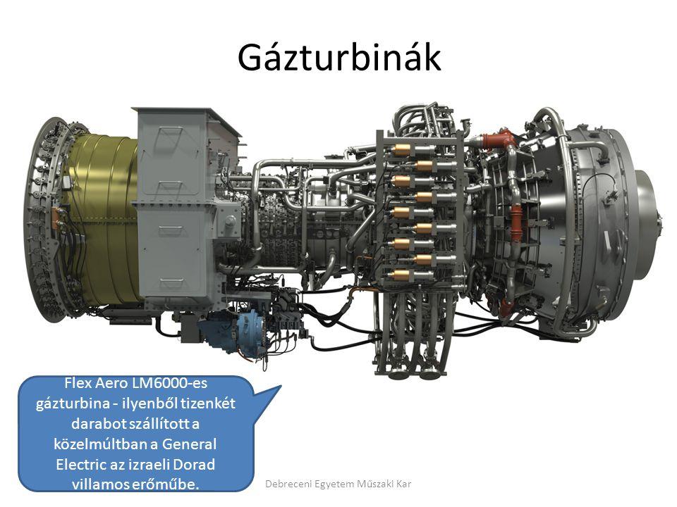 Gázturbinák Debreceni Egyetem Műszaki Kar Flex Aero LM6000-es gázturbina - ilyenből tizenkét darabot szállított a közelmúltban a General Electric az i