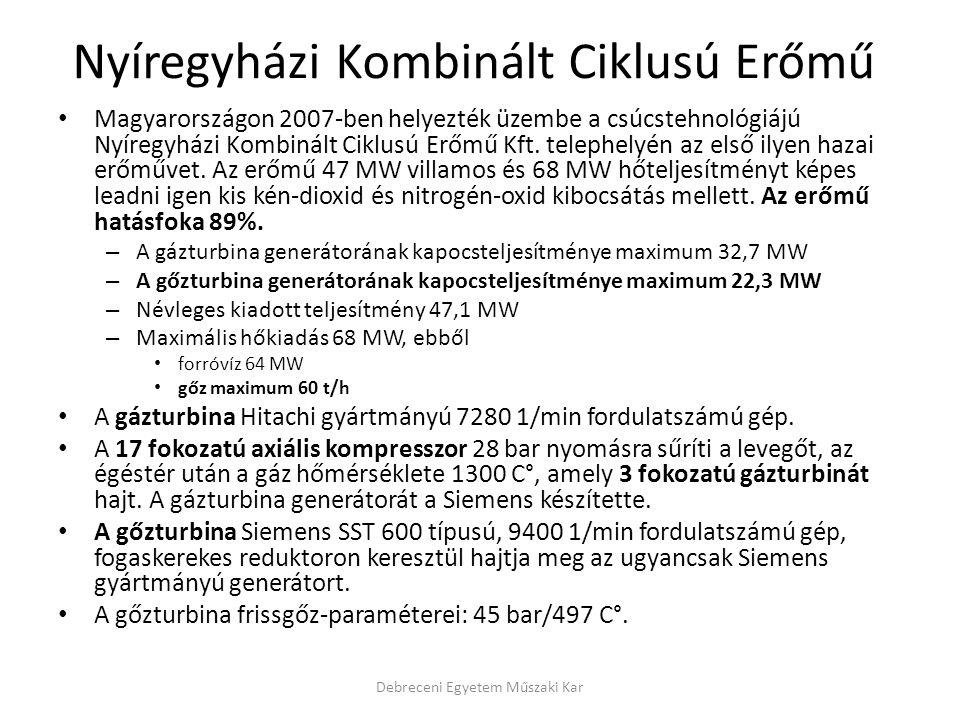 Nyíregyházi Kombinált Ciklusú Erőmű Magyarországon 2007-ben helyezték üzembe a csúcstehnológiájú Nyíregyházi Kombinált Ciklusú Erőmű Kft. telephelyén
