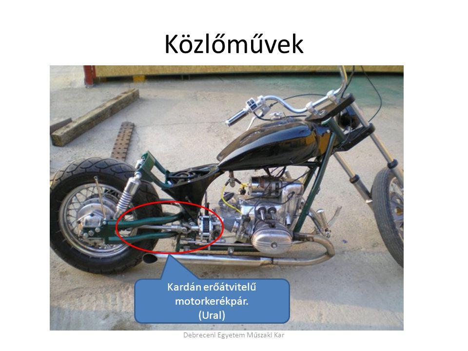 Közlőművek Debreceni Egyetem Műszaki Kar Kardán erőátvitelű motorkerékpár. (Ural)