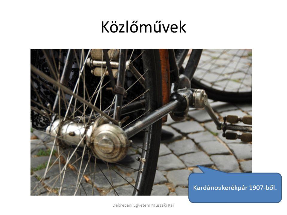 Közlőművek Debreceni Egyetem Műszaki Kar Kardános kerékpár 1907-ből.