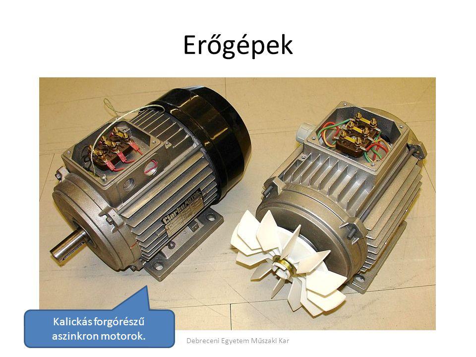 Erőgépek Debreceni Egyetem Műszaki Kar Kalickás forgórészű aszinkron motorok.