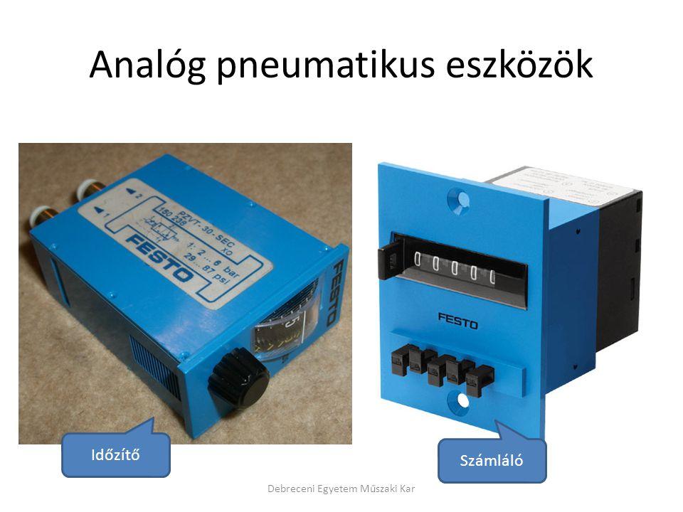 Analóg pneumatikus eszközök Debreceni Egyetem Műszaki Kar Időzítő Számláló