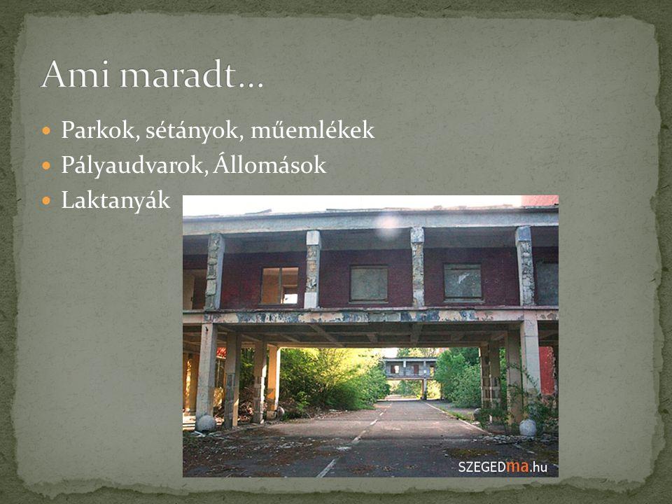 Parkok, sétányok, műemlékek Pályaudvarok, Állomások Laktanyák