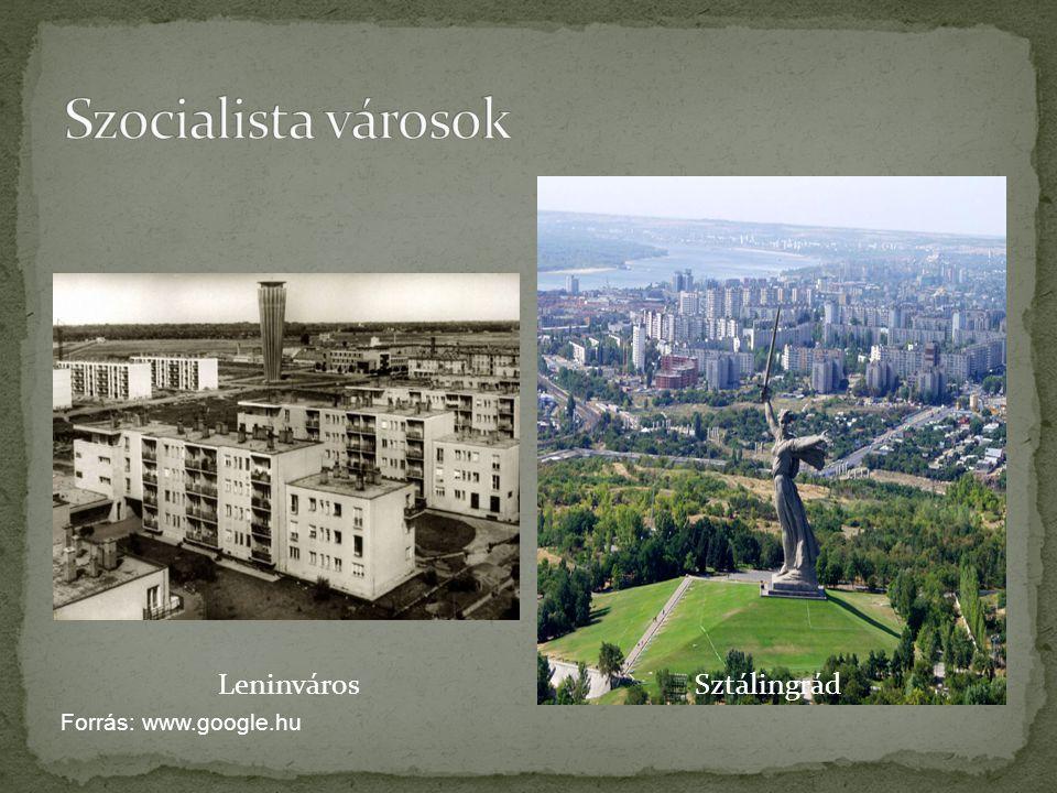 LeninvárosSztálingrád Forrás: www.google.hu