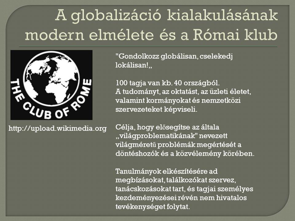 """http://upload.wikimedia.org Gondolkozz globálisan, cselekedj lokálisan!"""" 100 tagja van kb."""
