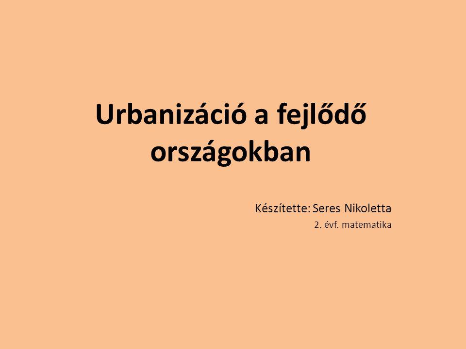 Urbanizáció Fogalma: A város fejlődés átfogó fogalma, amely az urbs (város) latin szóból származik.