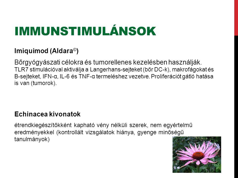 IMMUNSTIMULÁNSOK Imiquimod (Aldara © ) Bőrgyógyászati célokra és tumorellenes kezelésben használják.