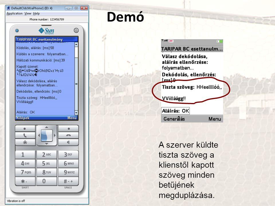 A szerver küldte tiszta szöveg a klienstől kapott szöveg minden betűjének megduplázása.