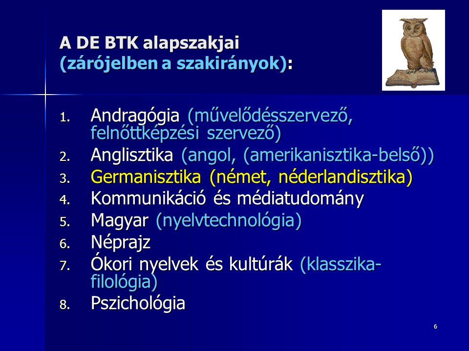 7 A DE BTK alapszakjai (zárójelben a szakirányok): 9.