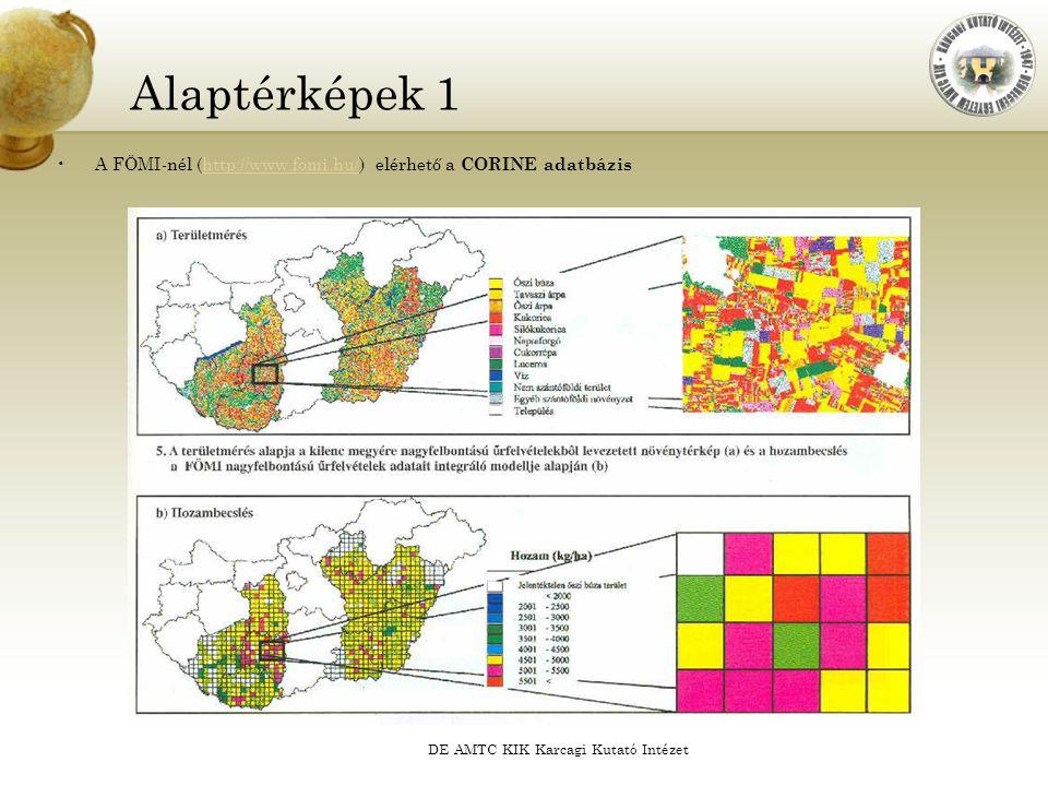 DE AMTC KIK Karcagi Kutató Intézet Alaptérképek 1 A FÖMI-nél (http://www.fomi.hu/) elérhető a CORINE adatbázishttp://www.fomi.hu/