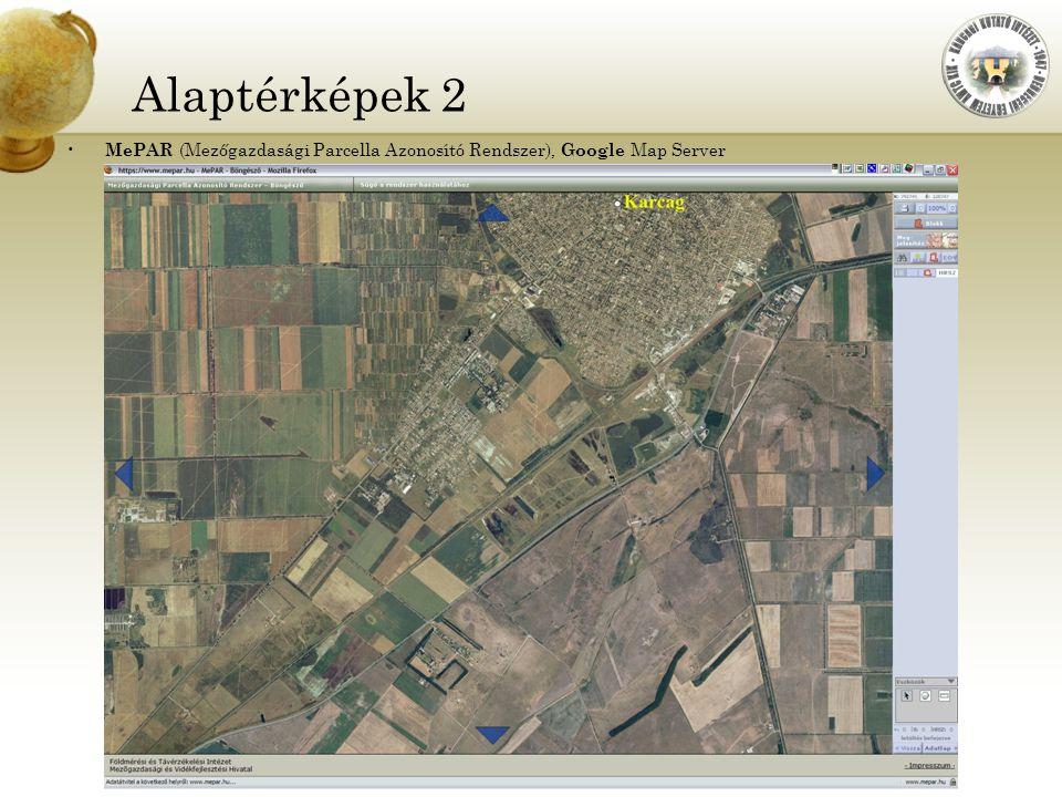 DE AMTC KIK Karcagi Kutató Intézet Alaptérképek 2 MePAR (Mezőgazdasági Parcella Azonosító Rendszer), Google Map Server