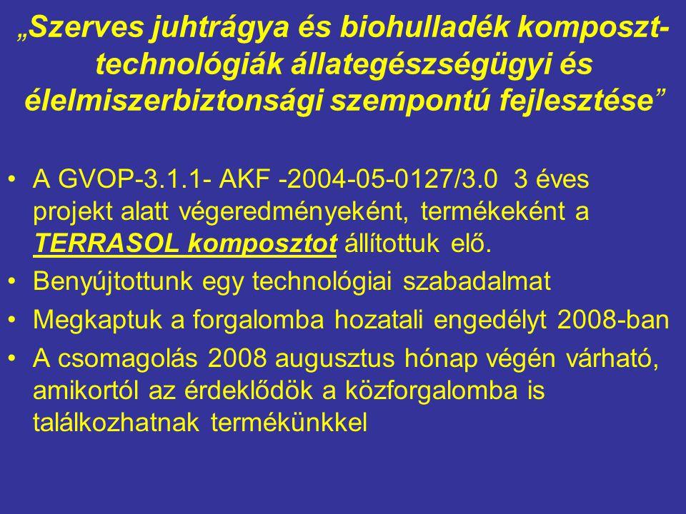 """""""Szerves juhtrágya és biohulladék komposzt- technológiák állategészségügyi és élelmiszerbiztonsági szempontú fejlesztése"""" A GVOP-3.1.1- AKF -2004-05-0"""