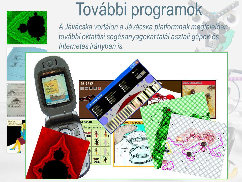 További programok A Jávácska vortálon a Jávácska platformnak megfelelően további oktatási segésanyagokat talál asztali gépek és Internetes irányban is.