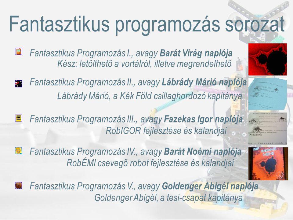 Bátfai Erika, Bátfai Norbert: Fantasztikus programozás és LEGO® robotos, mobilos próbaóra a 25 órás Internet Fiestán az Újkerti Könyvtárban Munkaverzió: 0.0.1 leJOS, Java for the RCX, http://lejos.sourceforge.net, http://www.lejos.orghttp://lejos.sourceforge.net http://www.lejos.org leJOS tutorial, http://lejos.sourceforge.net/tutorialhttp://lejos.sourceforge.net/tutorial David J.