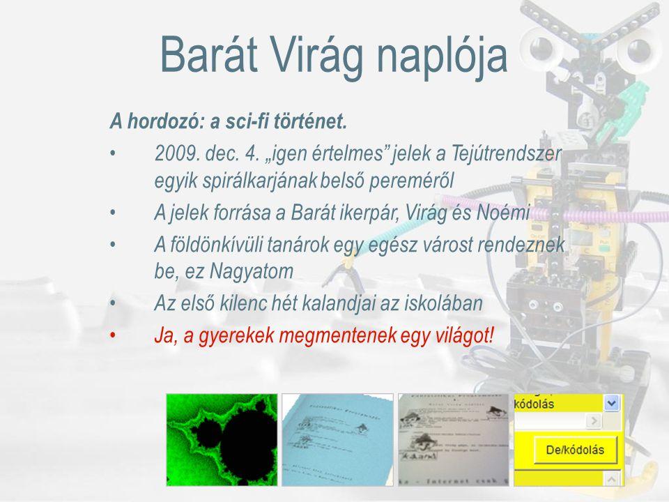 Barát Virág naplója A hordozó: a sci-fi történet. 2009.