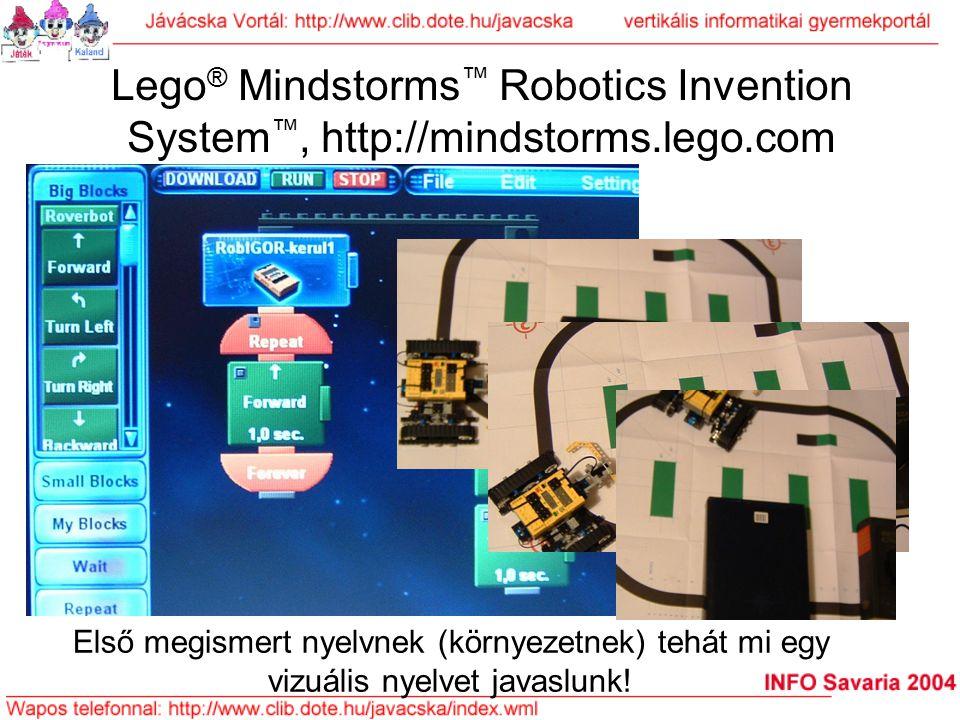 Lego ® Mindstorms ™ Robotics Invention System ™, http://mindstorms.lego.com Első megismert nyelvnek (környezetnek) tehát mi egy vizuális nyelvet javas