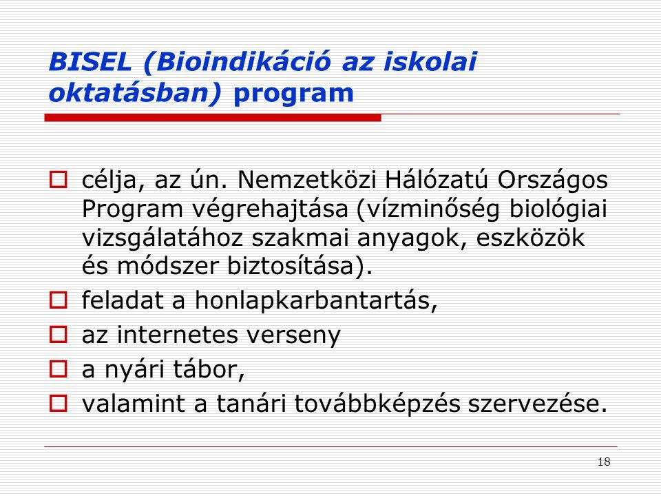 18 BISEL (Bioindikáció az iskolai oktatásban) program  célja, az ún.