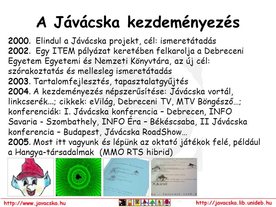 A Jávácska kezdeményezés 2000. Elindul a Jávácska projekt, cél: ismeretátadás 2002. Egy ITEM pályázat keretében felkarolja a Debreceni Egyetem Egyetem