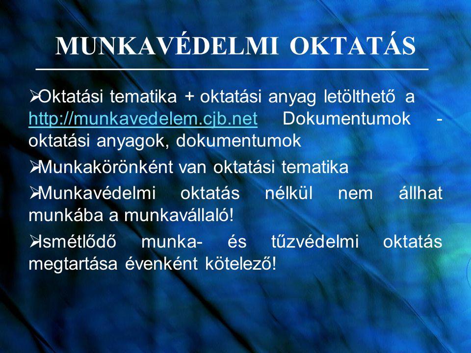 MUNKAVÉDELMI OKTATÁS  Oktatási tematika + oktatási anyag letölthetőa http://munkavedelem.cjb.net Dokumentumok - oktatási anyagok, dokumentumok http:/