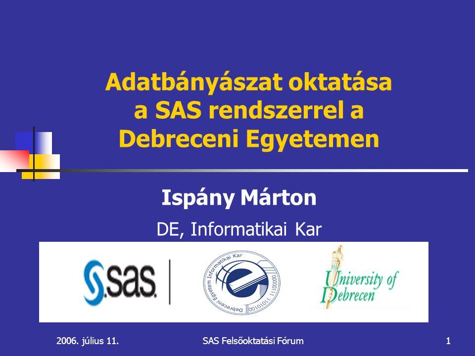 2006.július 11.SAS Felsőoktatási Fórum12 Adatbányászati modellek II.