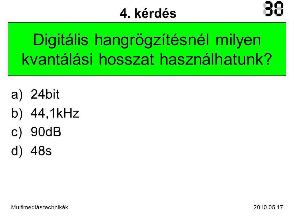 2010.05.17Multimédiás technikák 25.kérdés Milyen csatlakozás nem jellemző a projektorra.