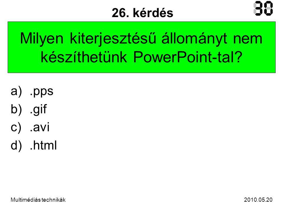 2010.05.20Multimédiás technikák 26.