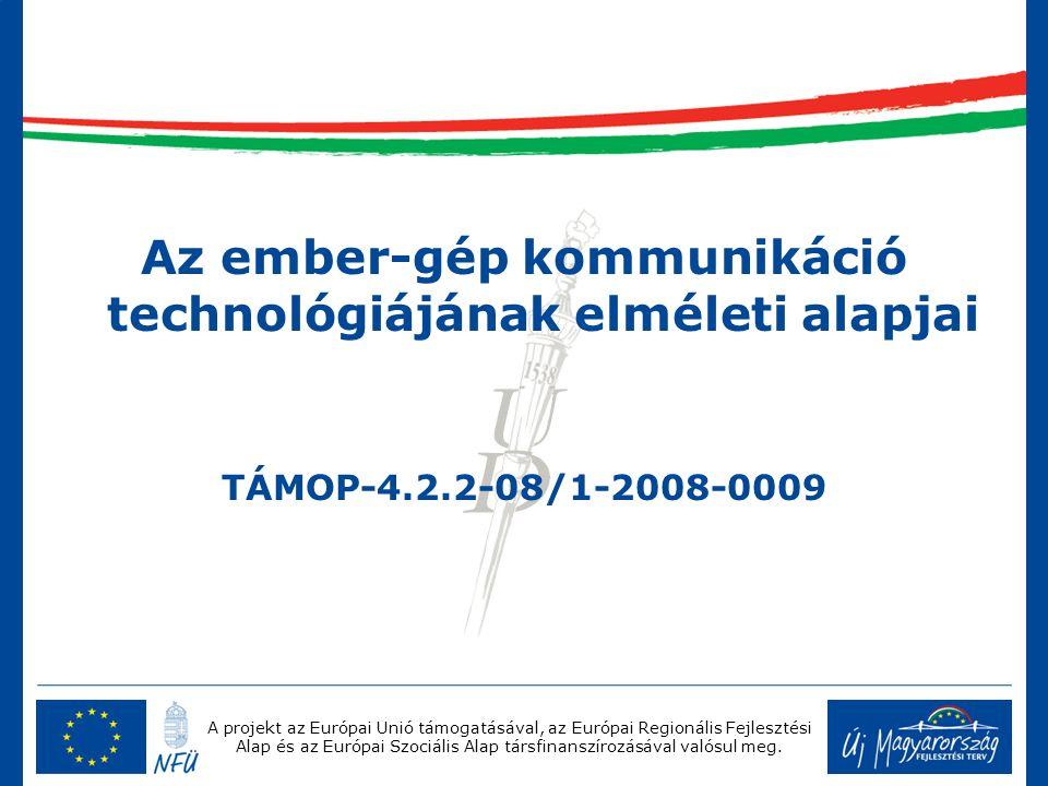 A projekt az Európai Unió támogatásával, az Európai Regionális Fejlesztési Alap és az Európai Szociális Alap társfinanszírozásával valósul meg. Az emb