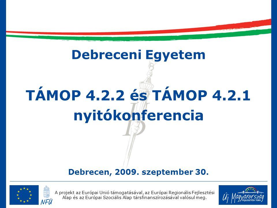 A projekt az Európai Unió támogatásával, az Európai Regionális Fejlesztési Alap és az Európai Szociális Alap társfinanszírozásával valósul meg. Debrec
