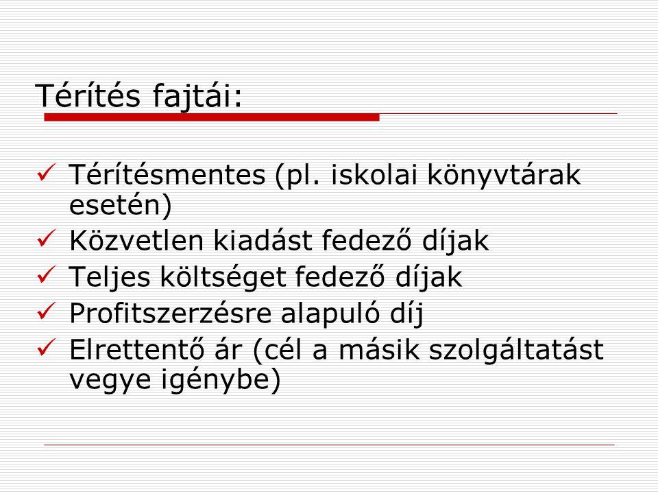 Térítés fajtái: Térítésmentes (pl.