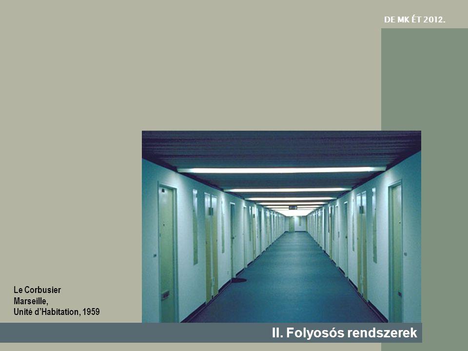 DE MK ÉT 201 2. II. Folyosós rendszerek Le Corbusier Marseille, Unité d'Habitation, 1959