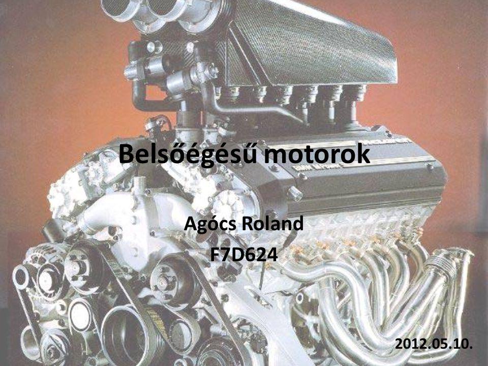 Belsőégésű motorok Agócs Roland F7D624 2012.05.10.