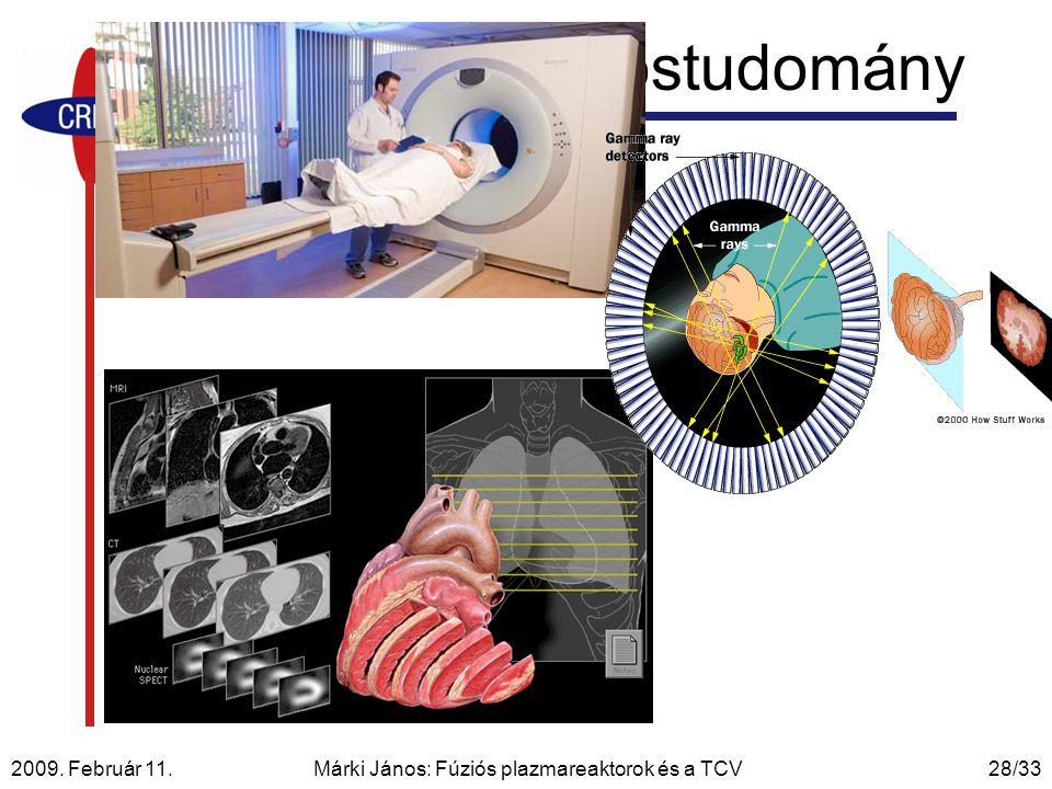 2009. Február 11. Márki János: Fúziós plazmareaktorok és a TCV28/33 Tomográfia - orvostudomány