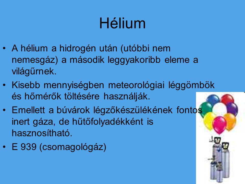 Hélium A hélium a hidrogén után (utóbbi nem nemesgáz) a második leggyakoribb eleme a világűrnek. Kisebb mennyiségben meteorológiai léggömbök és hőmérő