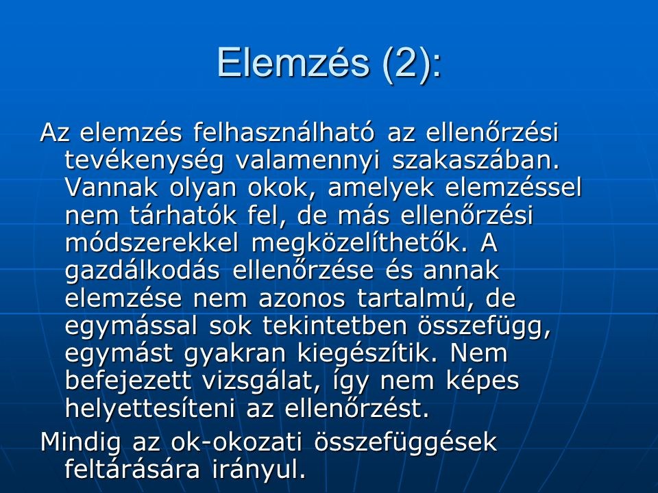 Elemzés (2): Az elemzés felhasználható az ellenőrzési tevékenység valamennyi szakaszában.