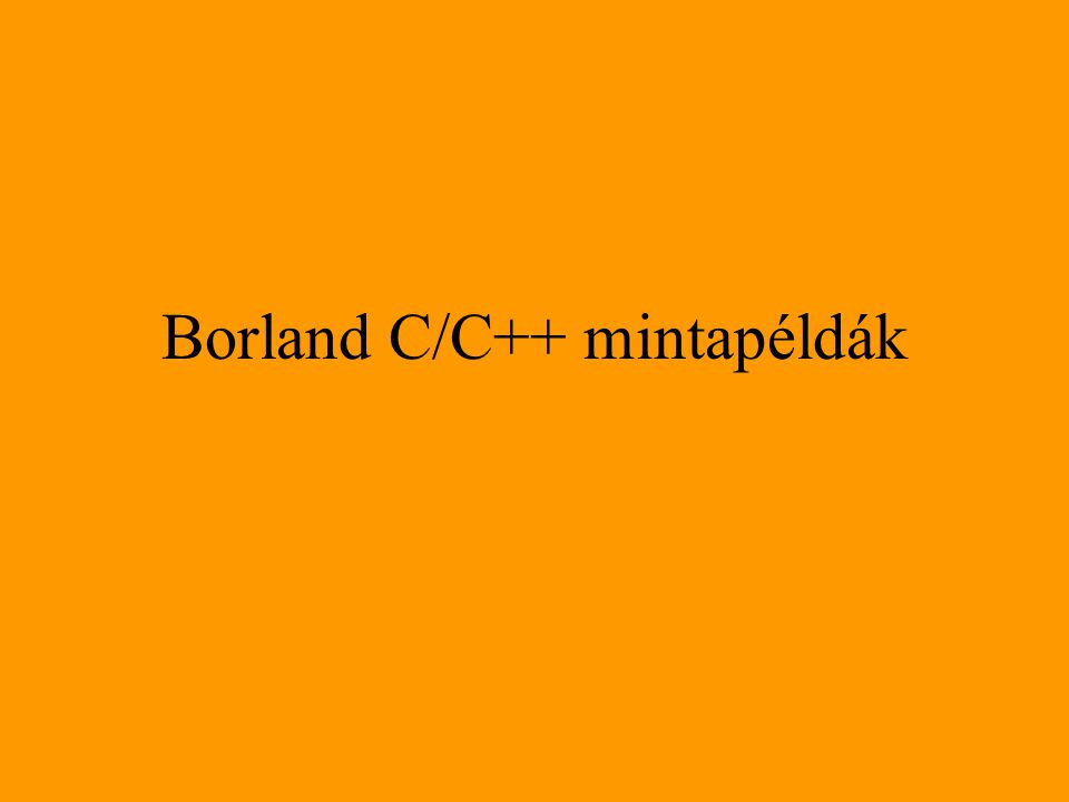 Borland C/C++ mintapéldák