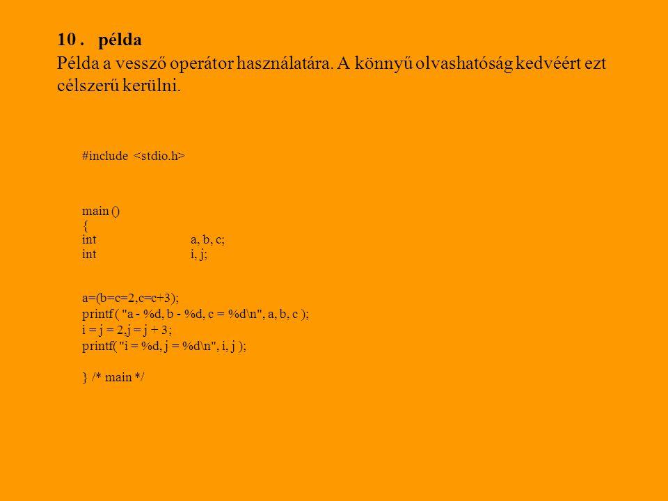 10.példa Példa a vessző operátor használatára.