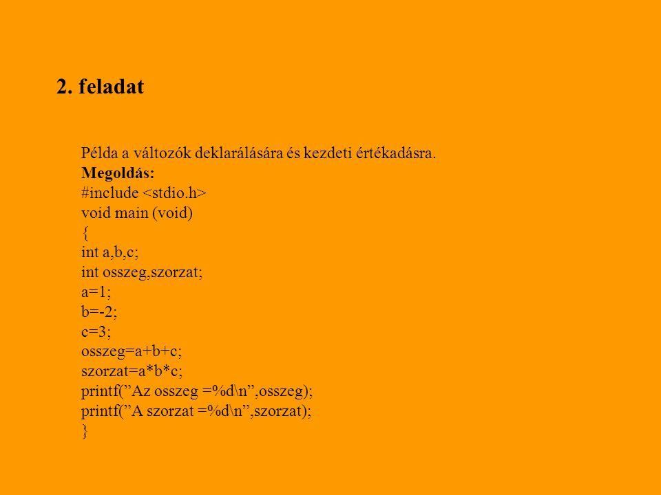 2.feladat Példa a változók deklarálására és kezdeti értékadásra.