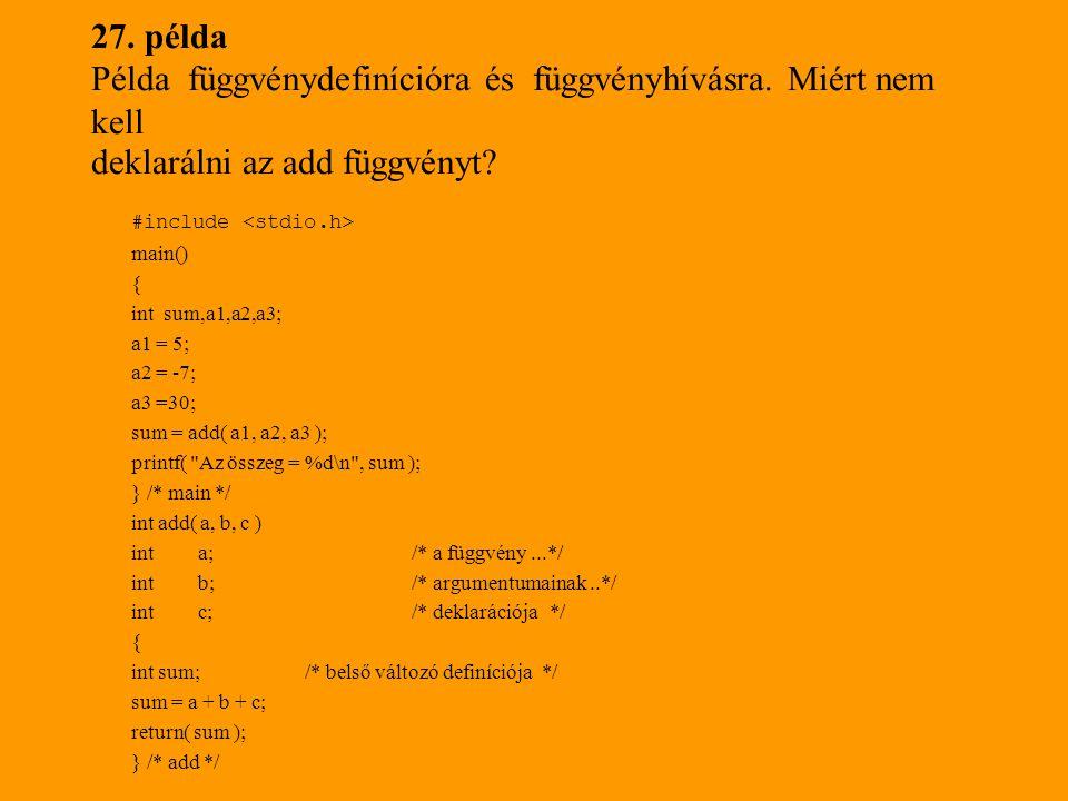 27.példa Példa függvénydefinícióra és függvényhívásra.