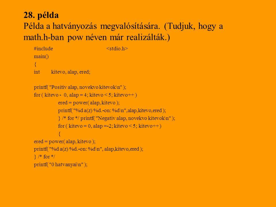 28.példa Példa a hatványozás megvalósítására.